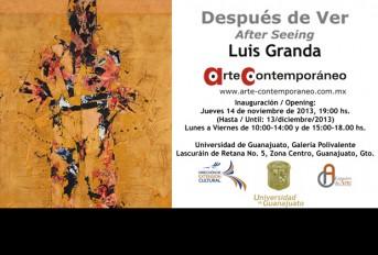 """La Universidad de Guanajuato por medio de la Dirección de Extensión Cultural, presenta la muestra de pintura y escultura """"Después de ver"""", del destacado artista Luis Granda"""