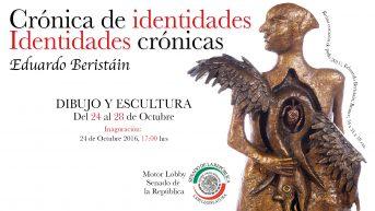 Invitación a la exposición «Crónica de Identidades, Identidades Crónicas» de Eduardo Beristáin